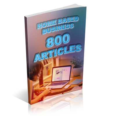 Home Based Business - 800 Articles